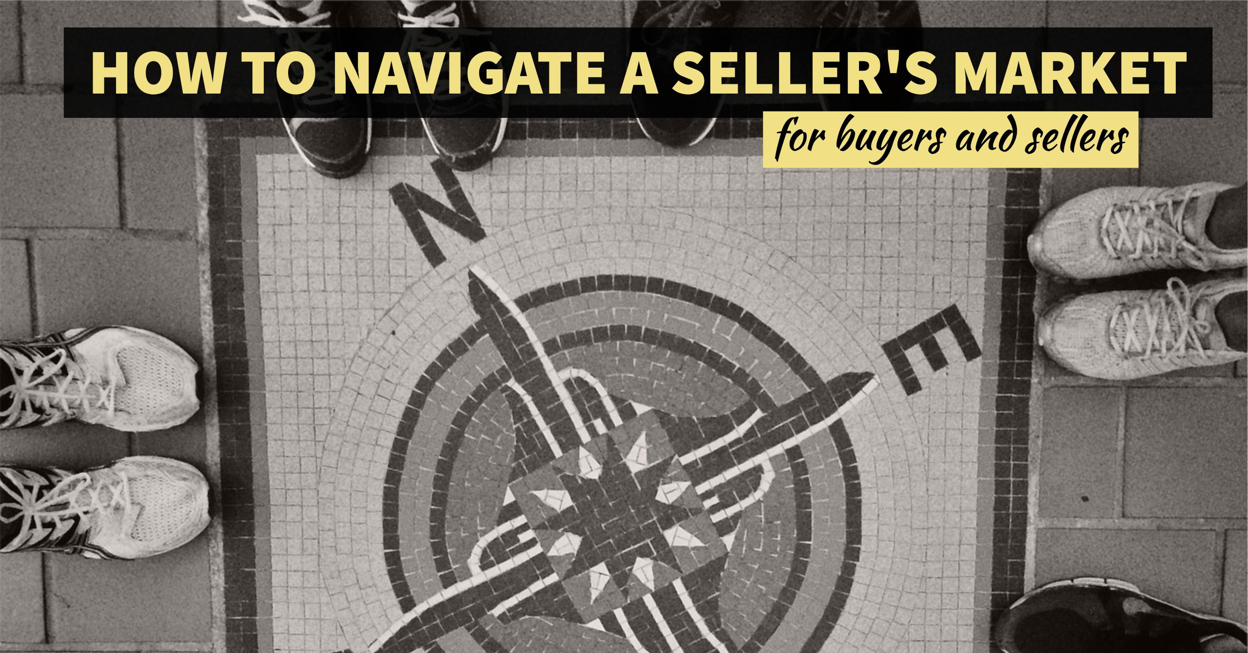 How to Navigate a Seller's Market for Buyers and Sellers